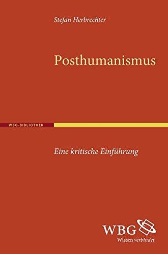 Posthumanismus: Eine kritische Einführung Taschenbuch – 26. Juli 2012 Stefan Herbrechter 3534248236 Philosophie / Sonstiges Biotechnologie