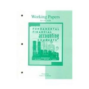 Working Papers for Use With Fundamental Financial Accounting Concepts