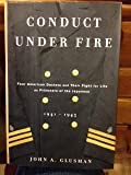 img - for Conduct Under Fire Four American Doctors and Their Fight for Life as Prisoners o book / textbook / text book