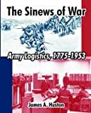 Book cover for The Sinews of War: Army Logistics, 1775-1953
