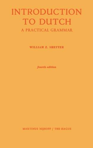Introduction to Dutch: A Practical Grammar