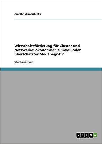 Wirtschaftliche Cluster und Wirtschaftsförderung (German Edition)