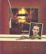Sitting by my laughing fire by Ruth Bell Graham (1977-05-03)
