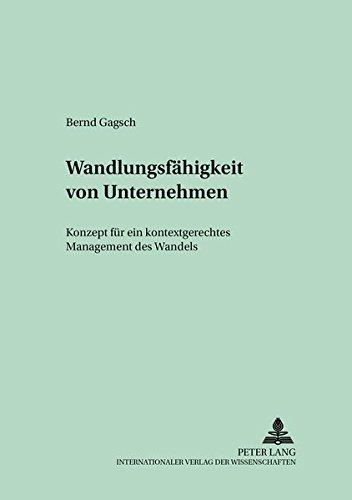wandlungsfhigkeit-von-unternehmen-konzept-fr-ein-kontextgerechtes-management-des-wandels-schriften-zur-unternehmensplanung
