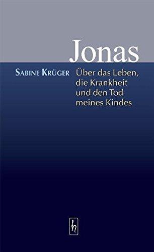Jonas - Über das Leben, die Krankheit und den Tod meines Kindes