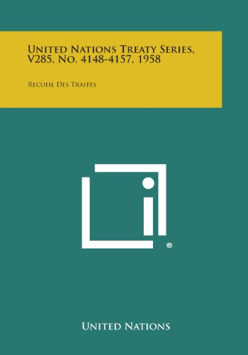 United Nations Treaty Series, V285, No. 4148-4157, 1958: Recueil Des Traites