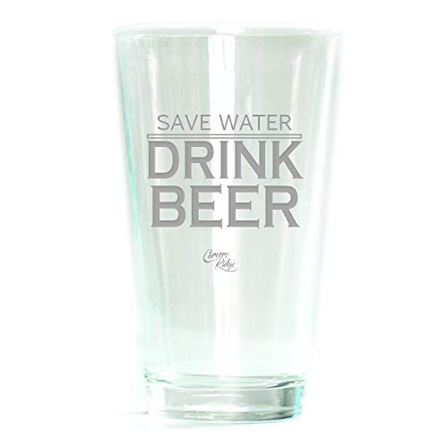 Ale Pub Glass (Engraved Glass 16 oz Pub Glass - Save Water Drink Beer)