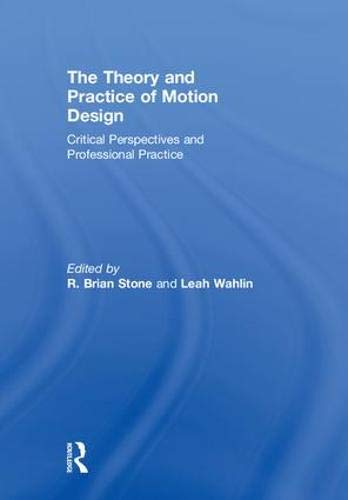 The Theory and Practice of Motion Design: Critical Perspectives and Professional Practice by Routledge