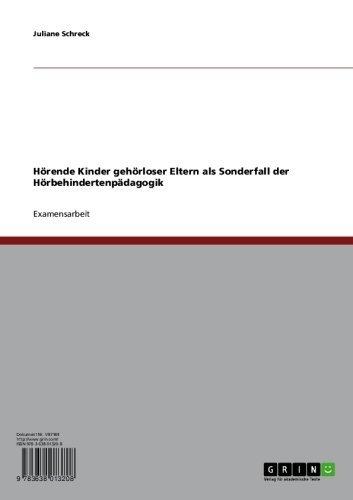 Download Hörende Kinder gehörloser Eltern als Sonderfall der Hörbehindertenpädagogik (German Edition) Pdf