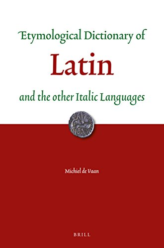 - Etymological Dictionary of Latin: And the Other Italic Languages (Leiden Indo-European Etymological Dictionary)