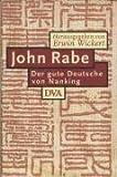 John Rabe. Der gute Deutsche von Nanking.