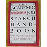 The Academic Job Search Handbook, Heiberger, Mary Morris and Vick, Julia M., 0812213750