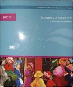 Essentials of Sociology A Down-to-Earth Approach 7th Edition (SOC 101) Rio Salado College