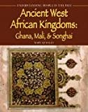 Ancient West African Kingdoms: Ghana, Mali, & Songhai (Understanding People in the Past)