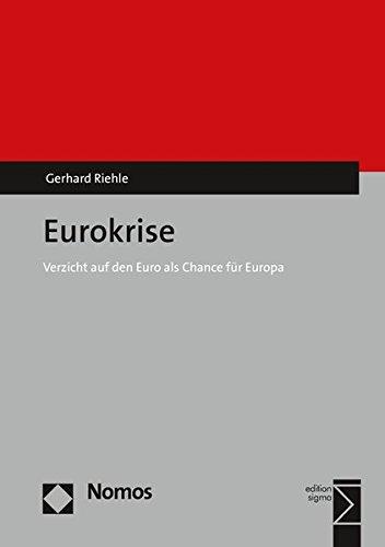 Eurokrise: Verzicht auf den Euro als Chance für Europa