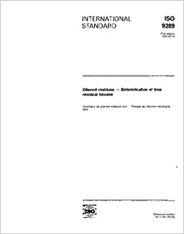 ISO 9289:1991, Oilseed residues -- Determination of free