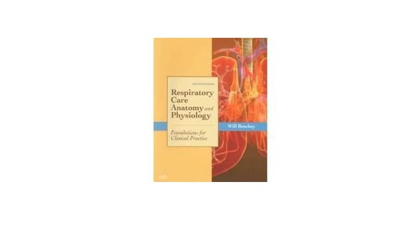 Respiratory Care Anatomy and Physiology - Text and E-Book Package ...