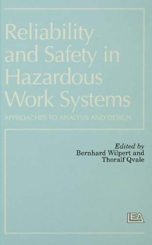 reliability-and-safety-in-hazardous-work-systems-approaches-to-analysis-and-design