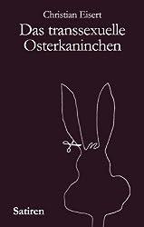 Das transsexuelle Osterkaninchen