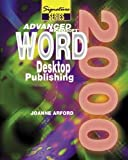 Advanced Microsoft Word 2000 : Desktop Publishing, Arford, Joanne Marschke and Burnside, Judy D., 0763802468