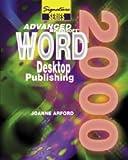 Advanced Microsoft Word 2000 : Desktop Publishing, Arford, Joanne Marschke and Burnside, Judy D., 0763802468