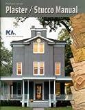Portland Cement Plaster (Stucco) Manual, James A. Farny and Albert W. Isberner, Jr. John M Melander, 0893120464