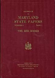 Calendar of Maryland State Papers: The Red…