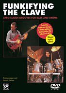 Funkifying the Clave: Afro-Cuban Grooves for Bass and Drums DVD