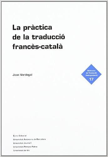 PRACTICA DE LA TRADUCCIO FRANCES-CATALA, LA