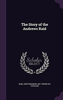 The Story of the Andrews Raid
