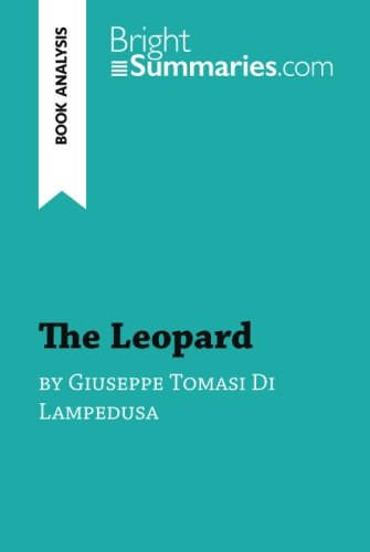 The Leopard by Giuseppe Tomasi Di Lampedusa (Book Analysis): Detailed Summary, Analysis and Reading Guide
