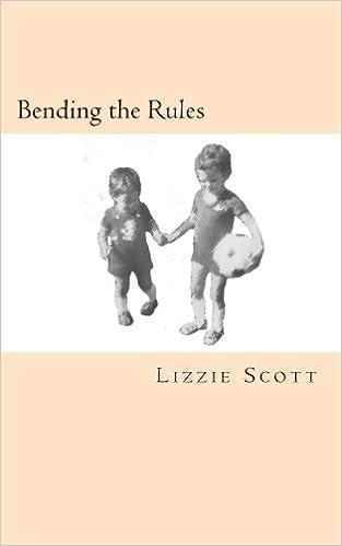 Bending the Rules: Mrs Lizzie Scott: 9781508591511: Amazon ...