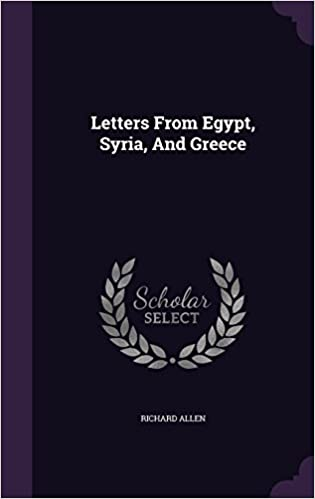 Letters From Egypt, Syria, And Greece