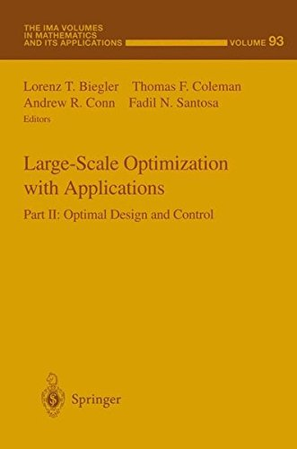 Large-Scale Optimization with Applications: Part II: Optimal Design and Control (The IMA Volumes in Mathematics and its Applications) (v. 2)