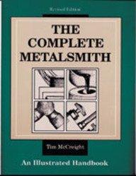 Complete Metalsmith : An Illustrated Handbook
