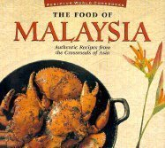Food of Malaysia (P) (Food of the World Cookbooks)