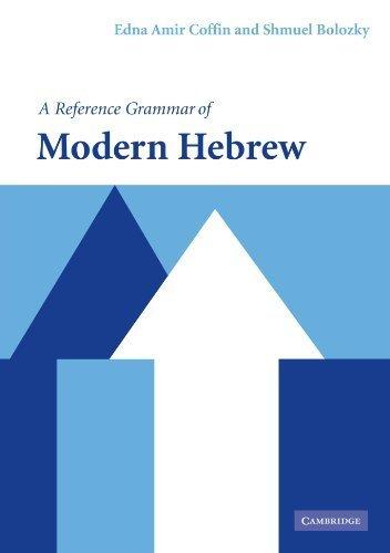 A Reference Grammar of Modern Hebrew (Reference Grammars) by Coffin, Edna Amir, Bolozky, Shmuel (2005) Paperback