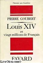 Louis XIV and Twenty Million Frenchmen. by…