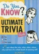 Do You Know Ultimate Trivia Book: A fun quiz about the who,