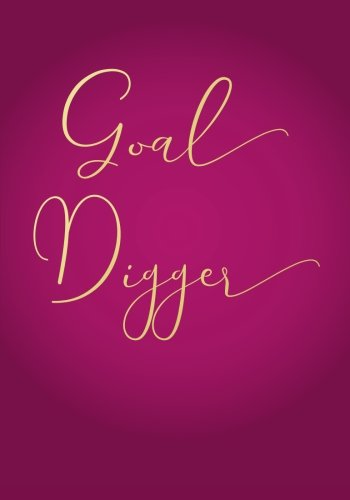 Goal Digger Undated Daily Planner (7 x 10 Inches): A Success Oriented Personal 90 Day Planner with Goal Action Plans and A 25-Day Habit Tracker for ... Business Gifts for Professional Women