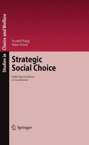Strategic Social Choice: Stable Representations of Constitutions (Studies in Choice and Welfare)