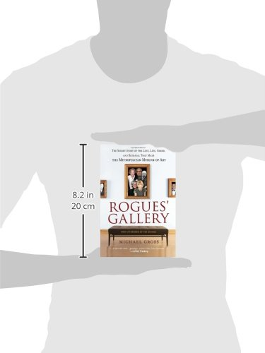 Rogues' Gallery: The Secret Story of the Lust, Lies, Greed, and ...