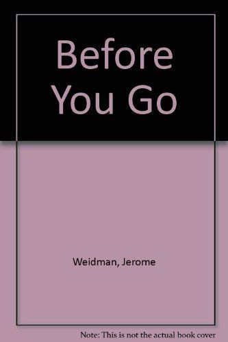 Before You Go by Jerome Weidman
