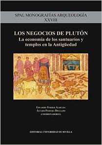 LOS NEGOCIOS DE PLUTÓN (SPAL Monografías Arqueología ...