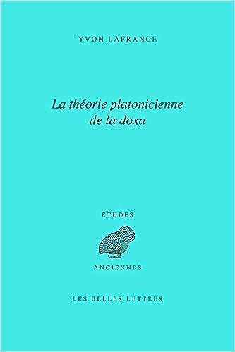 En ligne téléchargement gratuit La Théorie platonicienne de la doxa pdf