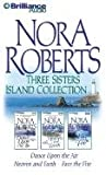 Nora Roberts Three Sisters Island Collection: Dance Upon the Air, Heaven and Earth, and Face the Fire (Three Sisters Island Trilogy)