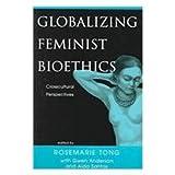 Globalizing Feminist Bioethics 9780756760915