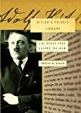 Hitler's Private Library: The Books That Shaped His Life