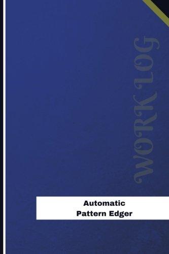 Automatic Pattern Edger Work Log Work Journal, Work Diary, Log - 126 pages, 6 x 9 inches (Orange Logs/Work Log) [Logs, Orange] (Tapa Blanda)