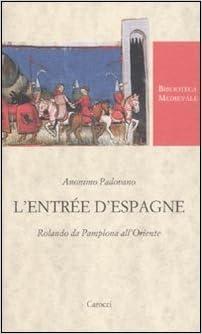 LEntrée dEspagne. Rolando da Pamplona allOriente Biblioteca ...